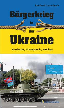 Bürgerkrieg in der Ukraine von Lauterbach,  Reinhard
