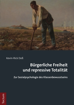 Bürgerliche Freiheit und repressive Totalität von Doß,  Kevin-Rick
