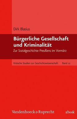 Bürgerliche Gesellschaft und Kriminalität von Blasius,  Dirk