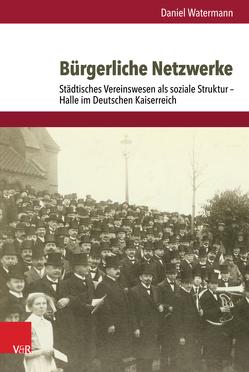 Bürgerliche Netzwerke von Hettling,  Manfred, Nolte,  Paul, Watermann,  Daniel