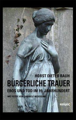 Bürgerliche Trauer von Neuefeind,  Gabriele, Rauh,  Horst Dieter