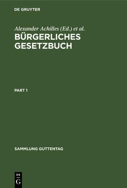 Bürgerliches Gesetzbuch von Achilles,  Alexander, Beitzke,  Günther, Godin,  Reinhard, Greiff,  Max