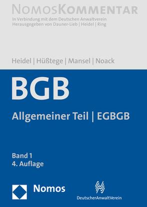 Bürgerliches Gesetzbuch: Allgemeiner Teil – EGBGB von Heidel,  Thomas, Hüßtege,  Rainer, Mansel,  Heinz-Peter, Noack,  Ulrich