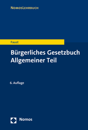 Bürgerliches Gesetzbuch Allgemeiner Teil von Faust,  Florian