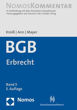 Bürgerliches Gesetzbuch: Erbrecht von Ann,  Christoph, Kroiß,  Ludwig, Mayer,  Jörg