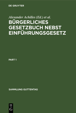 Bürgerliches Gesetzbuch nebst Einführungsgesetz von Achilles,  Alexander, André,  Fritz, Greiff,  Max