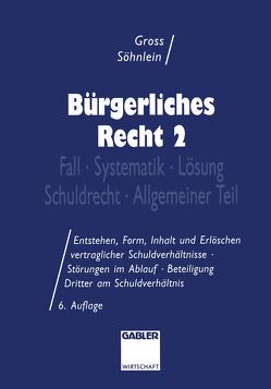 Bürgerliches Recht 2 von Groß,  Willi, Söhnlein,  Walter