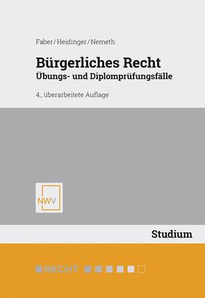 Bürgerliches Recht von Faber,  Wolfgang, Heidinger,  Albert, Nemeth,  Kristin