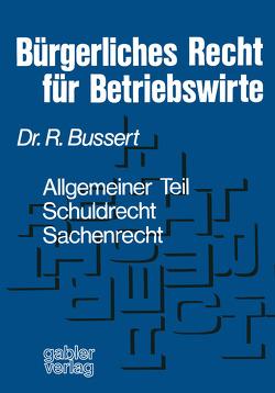 Bürgerliches Recht für Betriebswirte von Bussert,  Rudolf