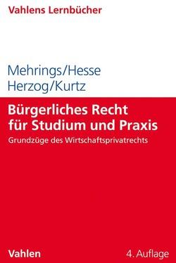 Bürgerliches Recht für Studium und Praxis von Herzog,  Rainer, Hesse,  Katrin, Kurtz,  Thorsten, Mehrings,  Jos