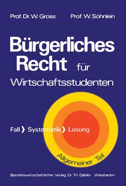 Bürgerliches Recht für Wirtschaftswissenschaftler von Groß,  Willi, Söhnlein,  Walter