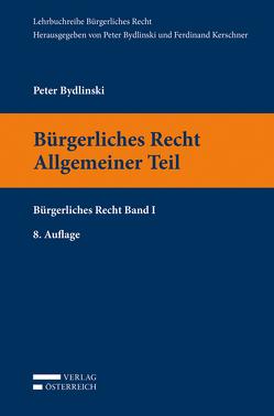 Bürgerliches Recht I. Allgemeiner Teil von Bydlinski,  Peter