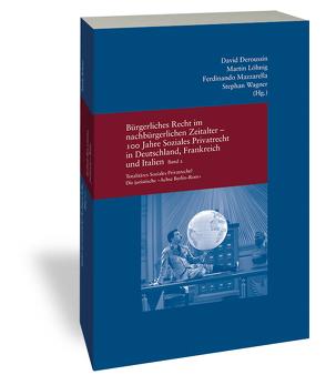 Bürgerliches Recht im nachbürgerlichen Zeitalter – 100 Jahre Soziales Privatrecht in Deutschland, Frankreich und Italien von Deroussin,  David, Löhnig,  Martin, Mazzarella,  Ferdinando, Wagner,  Stephan