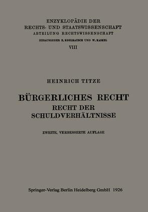 Bürgerliches Recht Recht der Schuldverhältnisse von Titze,  Heinrich