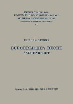 Bürgerliches Recht Sachenrecht von Gierke,  Julius v., Kaskel,  Walter, Kohlrausch,  Eduard, Spiethoff,  A.