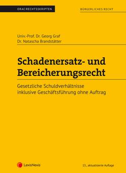 Bürgerliches Recht – Schadenersatz- und Bereicherungsrecht (Skriptum) von Brandstätter,  Natascha, Graf,  Georg