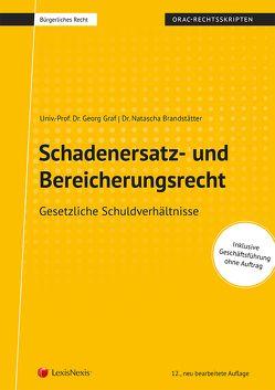 Bürgerliches Recht – Schadenersatz- und Bereicherungsrecht von Brandstätter,  Natascha, Graf,  Georg