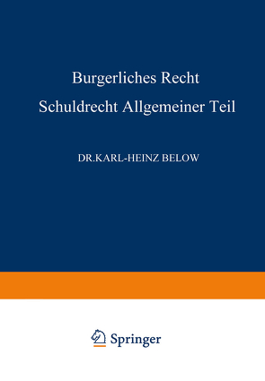 Bürgerliches Recht Schuldrecht, Allgemeiner Teil von Below,  Karl-Heinz