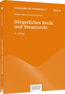 Bürgerliches Recht und Steuerrecht von Grimm,  Simone, Maier,  Walter