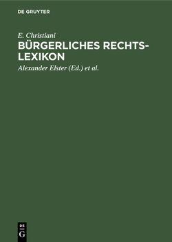 Bürgerliches Rechts-Lexikon von Christiani,  E., Elster,  Alexander, Hoormann,  Hugo, Krause,  Georg