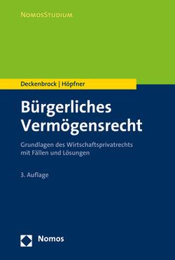 Bürgerliches Vermögensrecht von Deckenbrock,  Christian, Höpfner,  Clemens