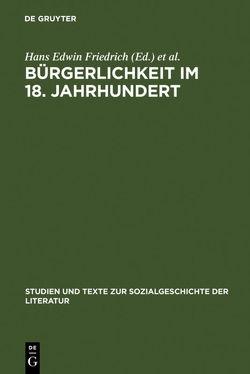 Bürgerlichkeit im 18. Jahrhundert von Friedrich,  Hans-Edwin, Jannidis,  Fotis, Willems,  Marianne