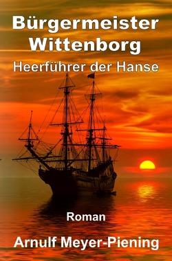 Bürgermeister Wittenborg von Meyer-Piening,  Arnulf