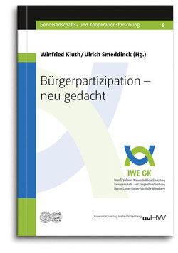 Bürgerpartizipation – neu gedacht von Kluth,  Winfried, Smeddinck,  Ulrich