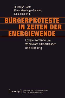 Bürgerproteste in Zeiten der Energiewende von Hoeft,  Christoph, Messinger-Zimmer,  Sören, Zilles,  Julia