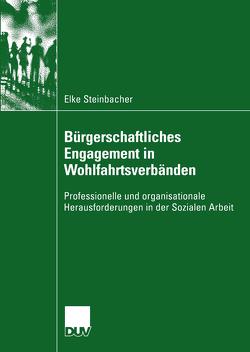 Bürgerschaftliches Engagement in Wohlfahrtsverbänden von Steinbacher,  Elke
