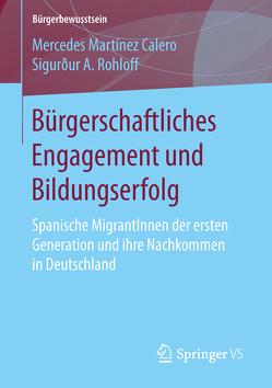 Bürgerschaftliches Engagement und Bildungserfolg von Martínez Calero,  Mercedes, Rohloff,  Sigurður A.
