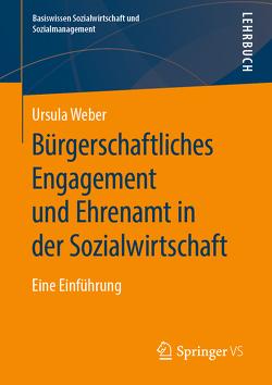 """""""Bürgerschaftliches Engagement und Ehrenamt in der Sozialwirtschaft von Weber,  Ursula"""