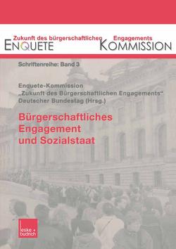 """Bürgerschaftliches Engagement und Sozialstaat von Enquête-Kommission """"Zukunft des Bürgerschaftlichen Engagements"""" des Deutschen Bundestages"""