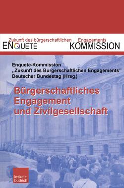 """Bürgerschaftliches Engagement und Zivilgesellschaft von Enquête-Kommission """"Zukunft des Bürgerschaftlichen Engagements"""" des Deutschen Bundestages"""