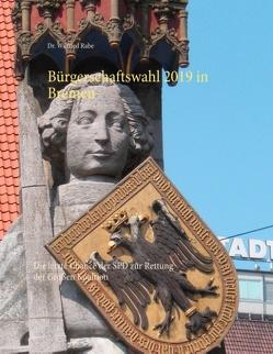 Bürgerschaftswahl 2019 in Bremen von Rabe,  Dr. Wilfried
