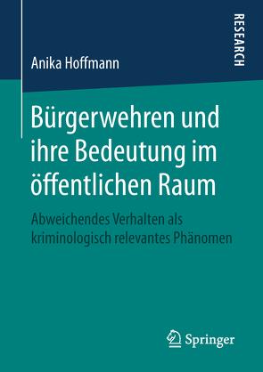 Bürgerwehren und ihre Bedeutung im öffentlichen Raum von Hoffmann,  Anika