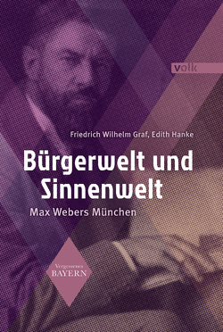 Bürgerwelt und Sinnenwelt von Graf,  Friedrich Wilhelm, Hanke,  Edith