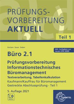 Büro 2.1 – Prüfungsvorbereitung aktuell Kaufmann/Kauffrau für Büromanagement von Gertsen,  Christiane, Sauer,  Gisbert, Sieber,  Michael