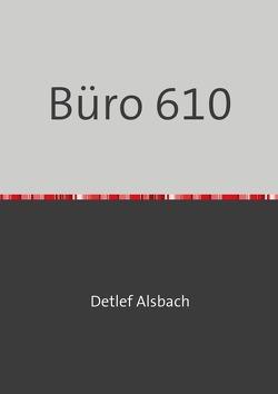 Büro 610 von Alsbach,  Detlef