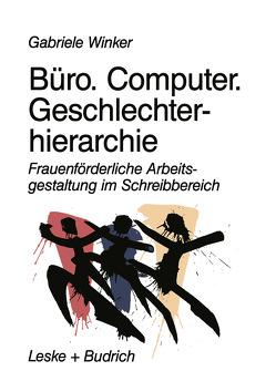 Büro. Computer. Geschlechterhierarchie von Winker,  Gabriele