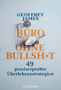 Büro ohne Bullshit von Exo,  Ingrid, James,  Geoffrey