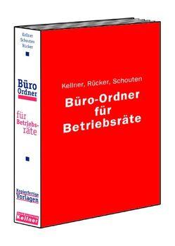 Büro-Ordner für Betriebsräte von Kellner,  Klaus, Rücker,  Klaus, Schouten,  Oscar