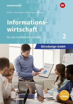 Bürodesign GmbH / Bürodesign GmbH – Informationswirtschaft für die Höhere Berufsfachschule von Becker,  Judith, Camiciottoli,  Sabine, Kirch,  Barbara, Peters,  Markus, Thomas,  Dirk