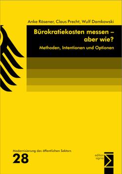 Bürokratiekosten messen – aber wie? von Damkowski,  Wulf, Precht,  Claus, Rösener,  Anke