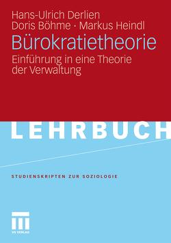 Bürokratietheorie von Böhme,  Doris, Derlien,  Hans-Ulrich, Heindl,  Markus