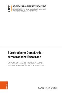 Bürokratische Demokratie, demokratische Bürokratie von Brünner,  Christian, Kneucker,  Raoul, Mantl,  Wolfgang, Welan,  Manfried