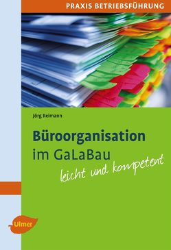 Büroorganisation im GaLaBau von Reimann,  Jörg