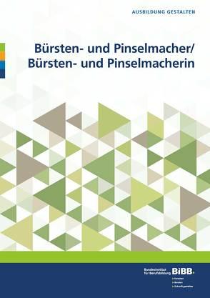 Bürsten- und Pinselmacher/ Bürsten- und Pinselmacherin von BIBB Bundesinstitut für Berufsbildung