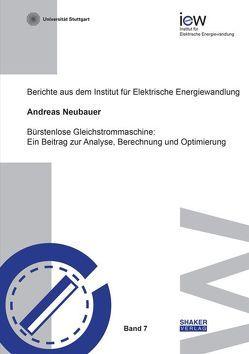 Bürstenlose Gleichstrommaschine: Ein Beitrag zur Analyse, Berechnung und Optimierung von Neubauer,  Andreas
