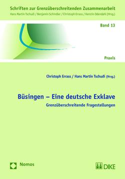 Büsingen – Eine deutsche Exklave von Errass,  Christoph, Tschudi,  Hans Martin